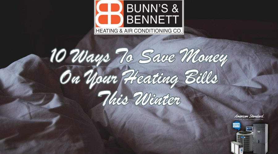 10 Ways to Save Money On Your Heating Bills This Winter