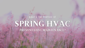 spring hvac preventative maintenance