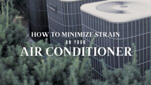 minimize strain on your air conditioner